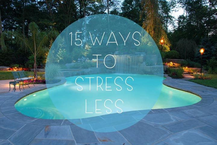 15 ways to stress less
